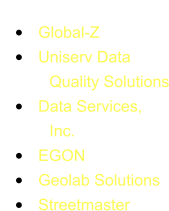 Our sponsors:  •	Global-Z •	Uniserv Data             Quality Solutions •	Data Services,             Inc. •	EGON •	Geolab Solutions •	Streetmaster